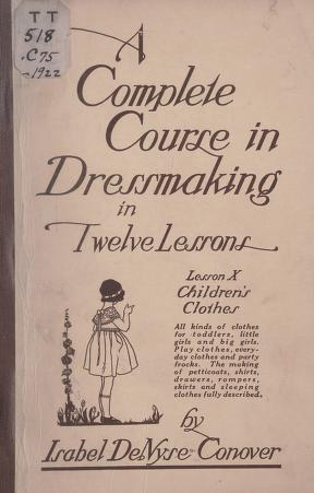 A complete course in dressmaking, (Vol. 10, Children's Clothes)