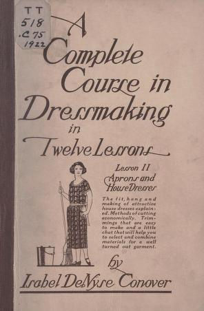 A complete course in dressmaking, (Vol. 2, Aprons and House Dresses)