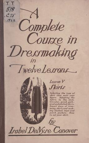 A complete course in dressmaking, (Vol. 5, Skirts)