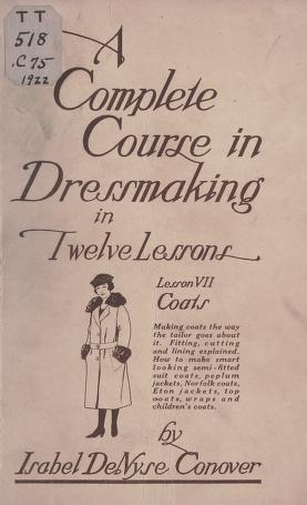 A complete course in dressmaking, (Vol. 7, Coats)