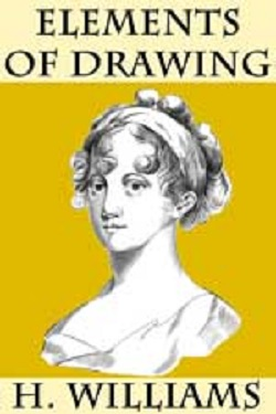 Elements of Drawing by H. Williams