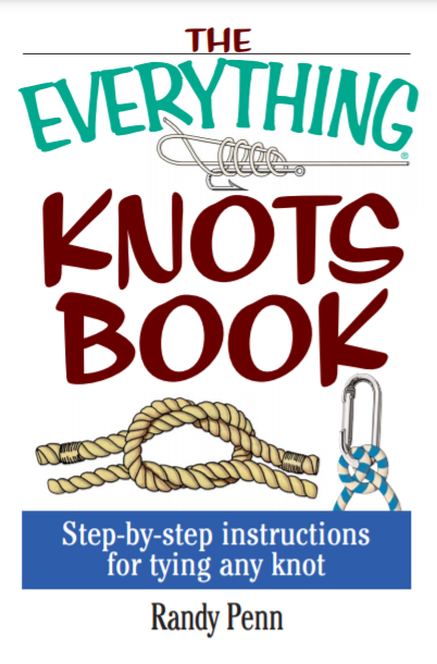 Everything Knots Book Step By Step Instructions for Tying Any Knot